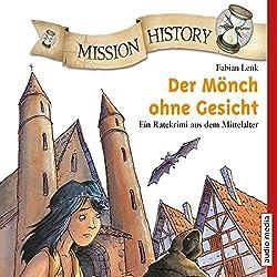 Der Mönch ohne Gesicht: Ein Ratekrimi aus dem Mittelalter (Mission History)