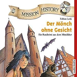 Der Mönch ohne Gesicht: Ein Ratekrimi aus dem Mittelalter (Mission History) Hörbuch