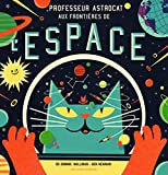 """Afficher """"Professeur Astrocat<br /> Aux frontières de l'espace"""""""