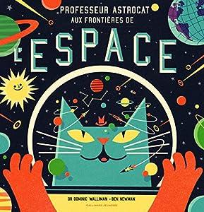 """Afficher """"Professeur Astrocat aux frontières de l'espace"""""""