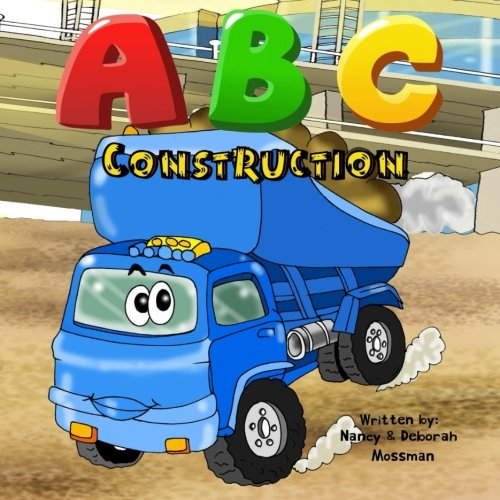 ABC Construction: Toddlers & Preschool Kids Learn The Alphabet With Trucks & Diggers (Construction Series Book 2) (Volume 1)