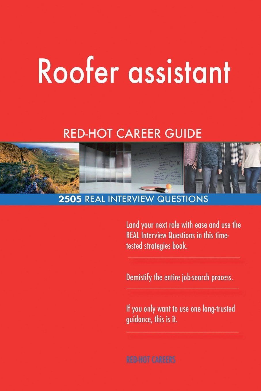 Roofer assistant RED-HOT Career Guide; 2505 REAL Interview Questions pdf