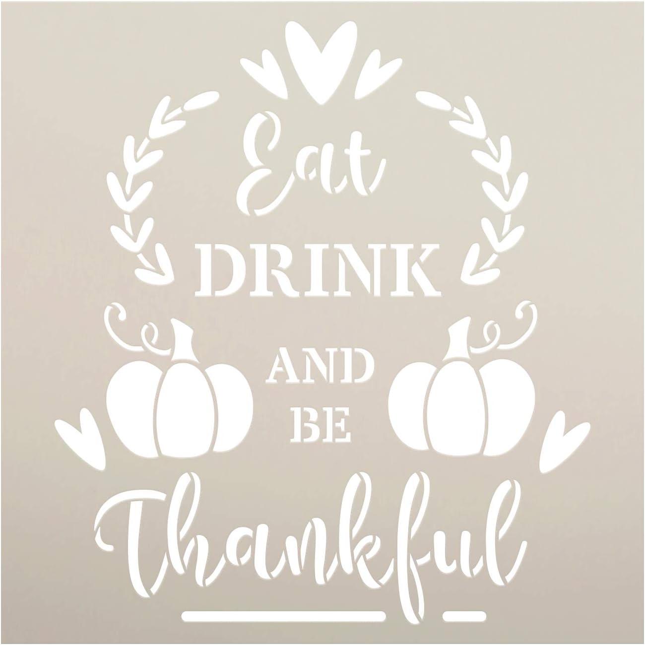 Eat Drink Be Thankful Stencil By Studior12 Diy Autumn Family Home Decor Craft Paint Wood Sign Reusable Mylar Template Pumpkin Laurel Heart Cursive Script Select Size