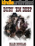 Bury 'Em Deep: A Western Novel