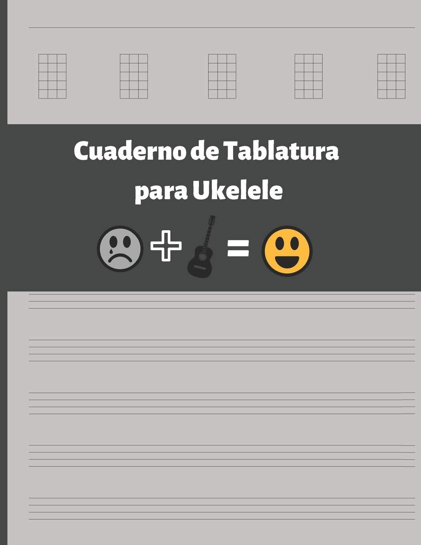 CUADERNO DE TABLATURA PARA UKELELE: CUATRO CUERDAS. ANOTACIÓN ...