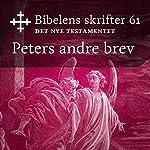 Peters andre brev (Bibel2011 - Bibelens skrifter 61 - Det Nye Testamentet)    KABB