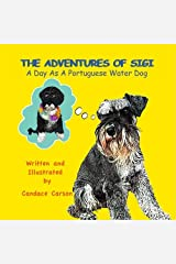 The Adventures of Sigi-A Day as a Portuguese Water Dog by Candace Carson (November 13,2010) Paperback