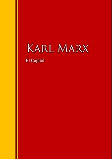 El Capital: Biblioteca de Grandes Escritores (Spanish Edition)