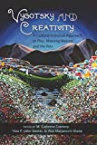 making and meaning of art - Vygotsky and Creativity: A Cultural-historical Approach to Play, Meaning Making, and the Arts (Educational Psychology)