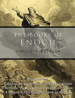 The Books of Enoch: Complete edition: Including (1) The Ethiopian Book of Enoch, (2) The Slavonic Secrets and (3) The Hebrew Book of Enoch by [Schnieders, Paul]