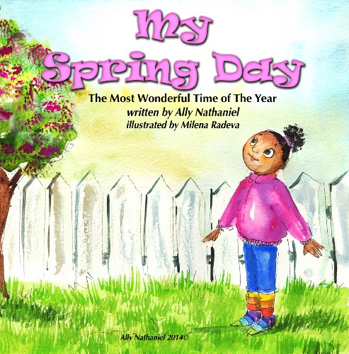 My Spring Day- Sesons Book for Kids with Good Values: Children's Book For Ages 6-8, Reading Level 2 (The Most Wonderful Time Of the Year 3)