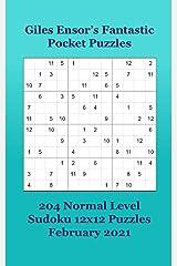 Giles Ensor's Fantastic Pocket Puzzles - 204 Normal Level Sudoku 12x12 Puzzles - February 2020 Paperback
