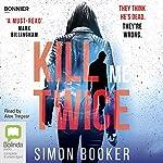 Kill Me Twice: Morgan Vine, Book 2   Simon Booker