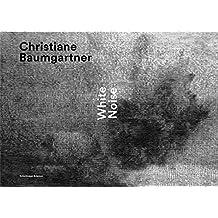 Christiane Baumgartner - White Noise