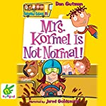 Mrs Kormel is Not Normal | Dan Gutman