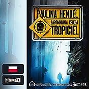 Tropiciel (Zapomniana księga 2) | Paulina Hendel
