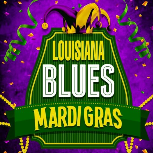 Louisiana Blues - Mardi Gras