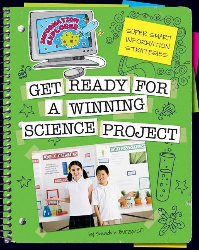 Super Smart Information Strategies: Get Ready for a Winning Science Project (Information Explorer) ebook