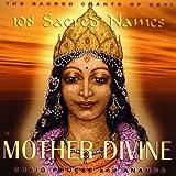 108 Sacred Names of Mother Divine-Sacred Chants of