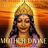 Sacred Chants of Devi : Mother Divine
