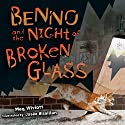 Benno and the Night of Broken Glass Audiobook by Meg Wiviott Narrated by Susie Berneis
