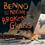 Benno and the Night of Broken Glass | Meg Wiviott