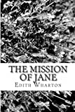 The Mission of Jane, Edith Wharton, 148206829X