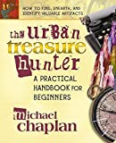 img - for The Urban Treasure Hunter: A Practical Handbook for Beginners by Michael Chaplan (2004-04-01) book / textbook / text book