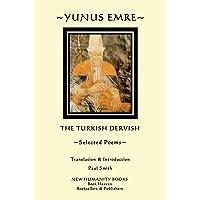 Yunus Emre: The Turkish Dervish: Selected Poems