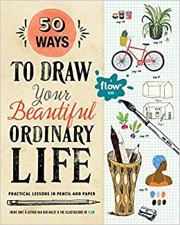 Amazoncom 50 Ways To Draw Your Beautiful Ordinary Life