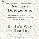The Brain's Way of Healing: Remarkable Discoveries and Recoveries from the Frontiers of Neuroplasticity Audiobook by Norman Doidge Narrated by George Newbern