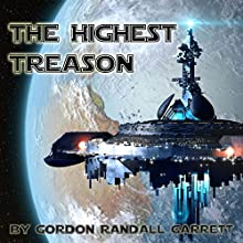 The Highest Treason Audiobook by Gordon Randall Garrett Narrated by Al Kessel