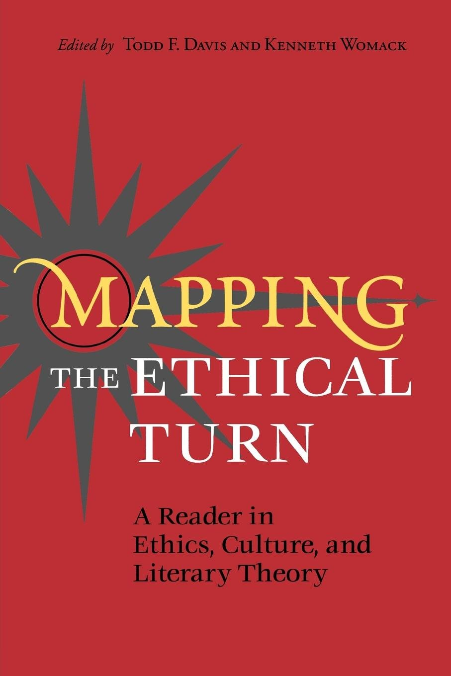 Mapping the Ethical Turn: A Reader in Ethics, Culture, and Literary Theory pdf epub