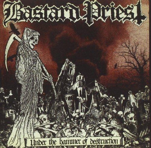 Under the Hammer of Destruction by Bastard Priest (2010-11-11)