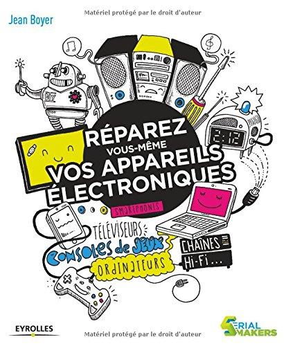 Réparez vous-même vos appareils électroniques - Jean Boyer sur Bookys