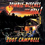Zombie Bitches from Hell | Zoot Campbell