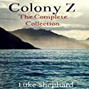 Colony Z: The Complete Collection Audiobook by Luke Shephard Narrated by  Scifi Publishing, Liam Owen
