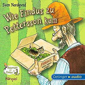 Wie Findus zu Pettersson kam (Pettersson und Findus Hörspiel) Hörspiel