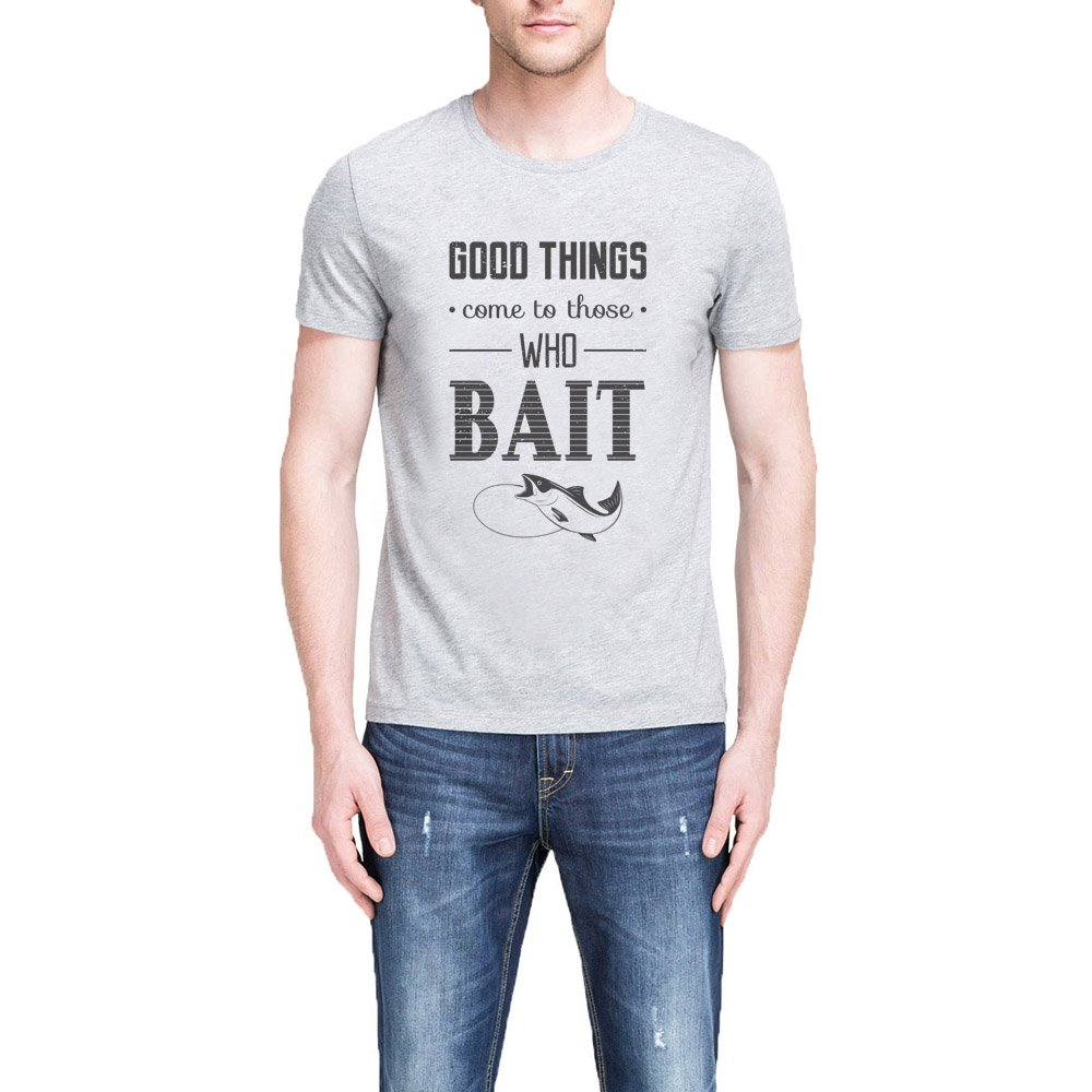 Loo Show Good Things Come To Those Who Bait Grey T Shirt Casual Tee