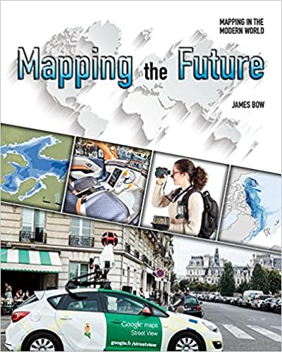 Mapping the Future (Mapping in the Modern World)