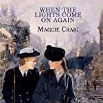 When the Lights Come On Again | Maggie Craig