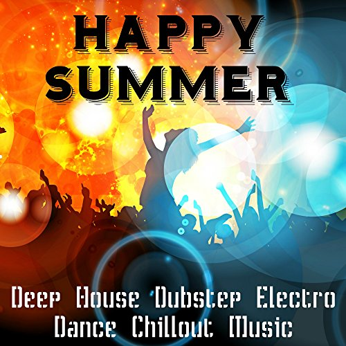Deep House Dubstep Electro Dance Chillout