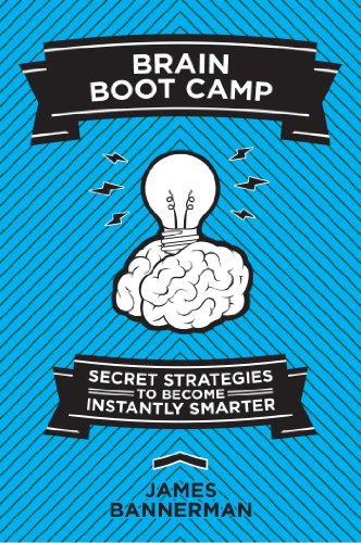 Brain Boot Camp: Secret Strategies to Become Instantly Smart