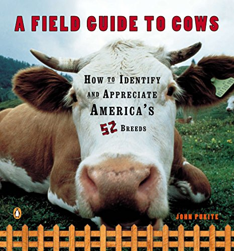 A Field Guide to Cows: How to Identify and Appreciate America's 52 -