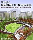 Google SketchUp for Site Design, Daniel Tal, 047034525X