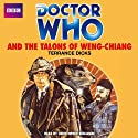 Doctor Who and the Talons of Weng-Chiang Audiobook by Terrance Dicks Narrated by Christopher Benjamin
