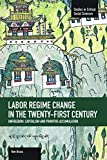 img - for Labor R gime Change in the Twenty-First Century: Unfreedom, Capitalism and Primitive Accumulation (Studies in Critical Social Sciences (Haymarket Books)) book / textbook / text book