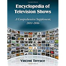Encyclopedia of Television Shows: A Comprehensive Supplement, 2011-2016