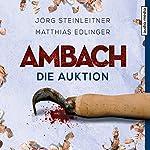 Ambach: Die Auktion (Ambach 1) | Jörg Steinleitner,Matthias Edlinger