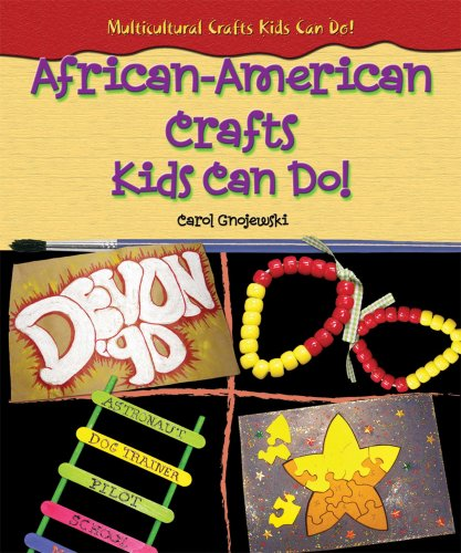 Search : African-American Crafts Kids Can Do! (Multicultural Crafts Kids Can Do!)